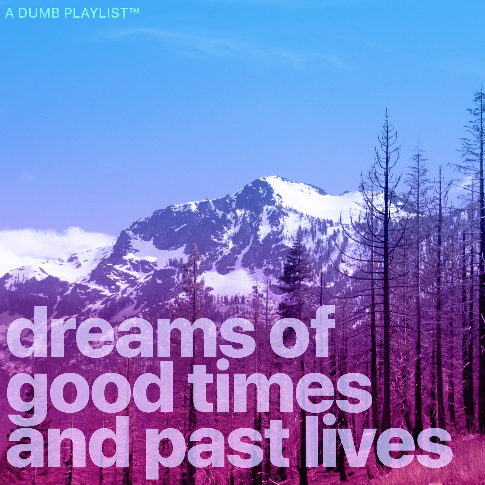 Dreams of Good Times and Past Lives — Playlist Cover Artwork