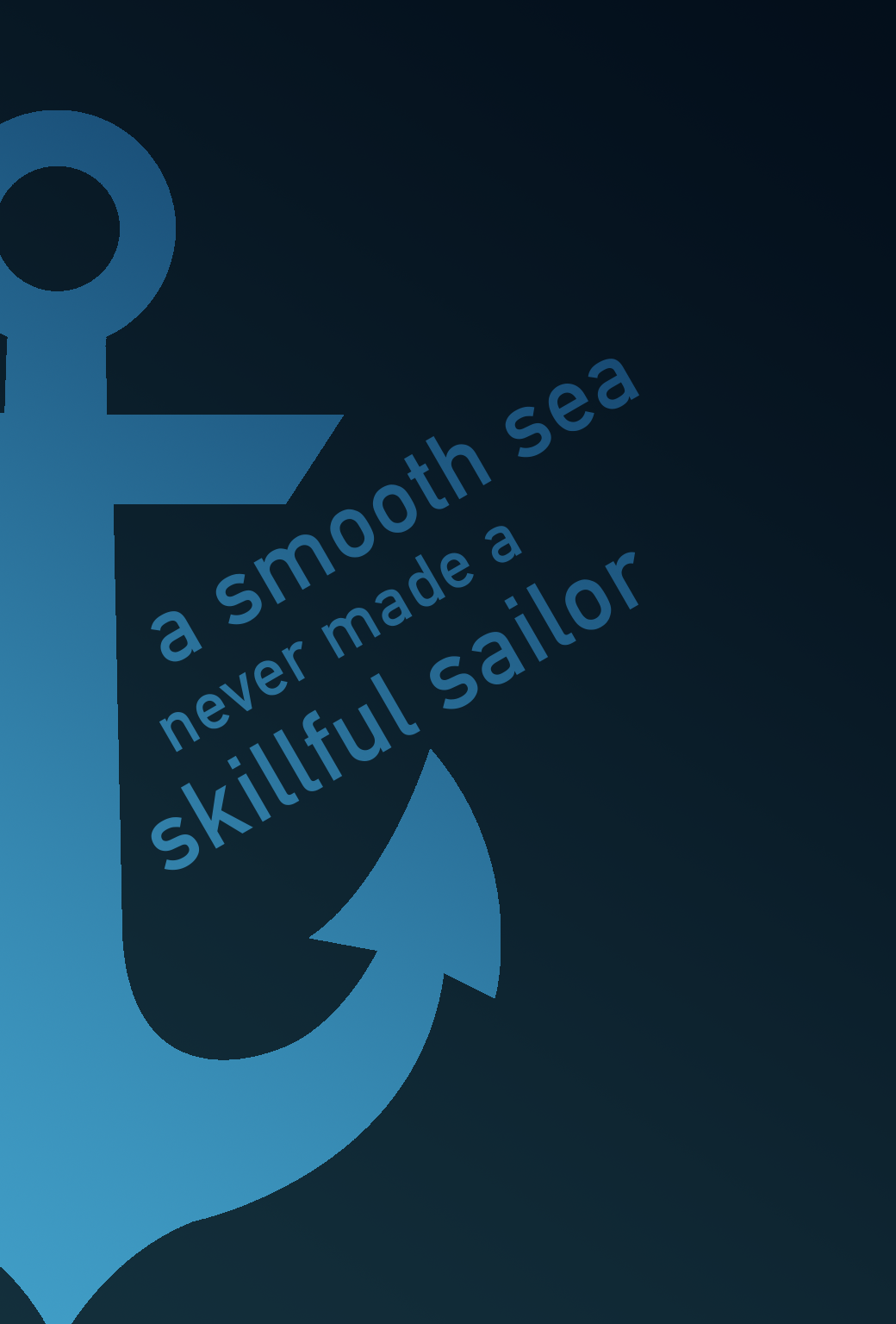 This is an iPhone wallpaper: A smooth sea never made a skilled sailor.